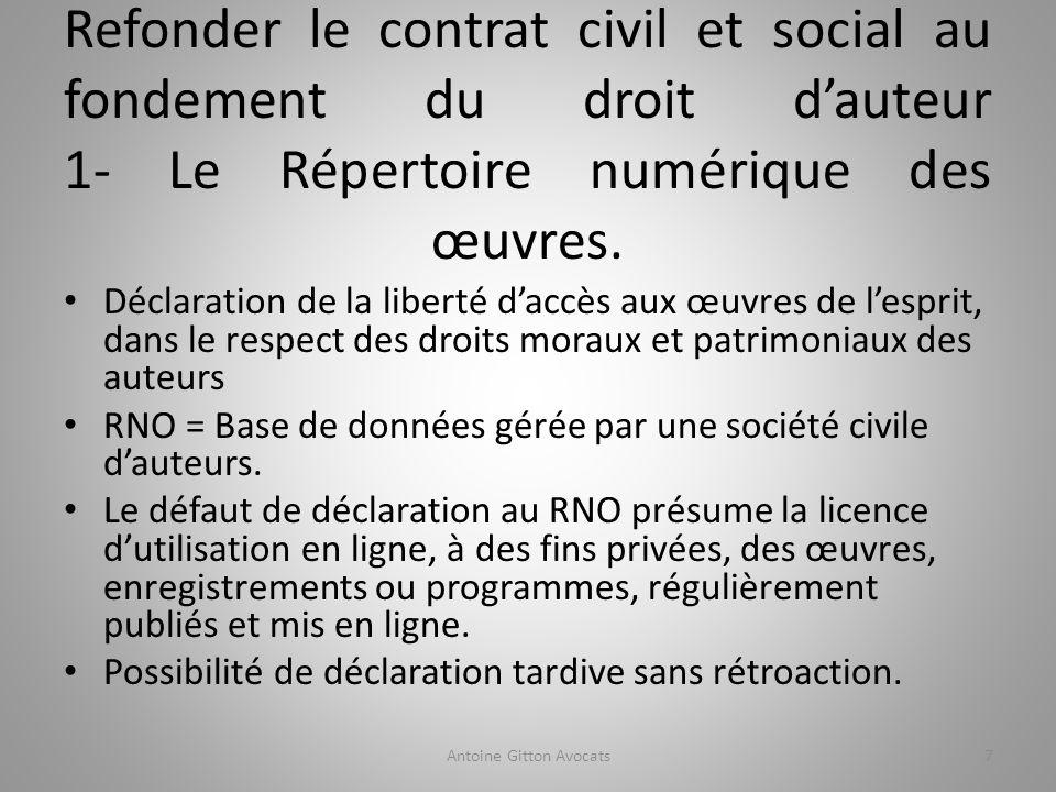 En échange de la licence dutilisation des œuvres non déclarées au RNO, compensation équitable versée par les fournisseurs daccès et de services à la société civile en charge du RNO.