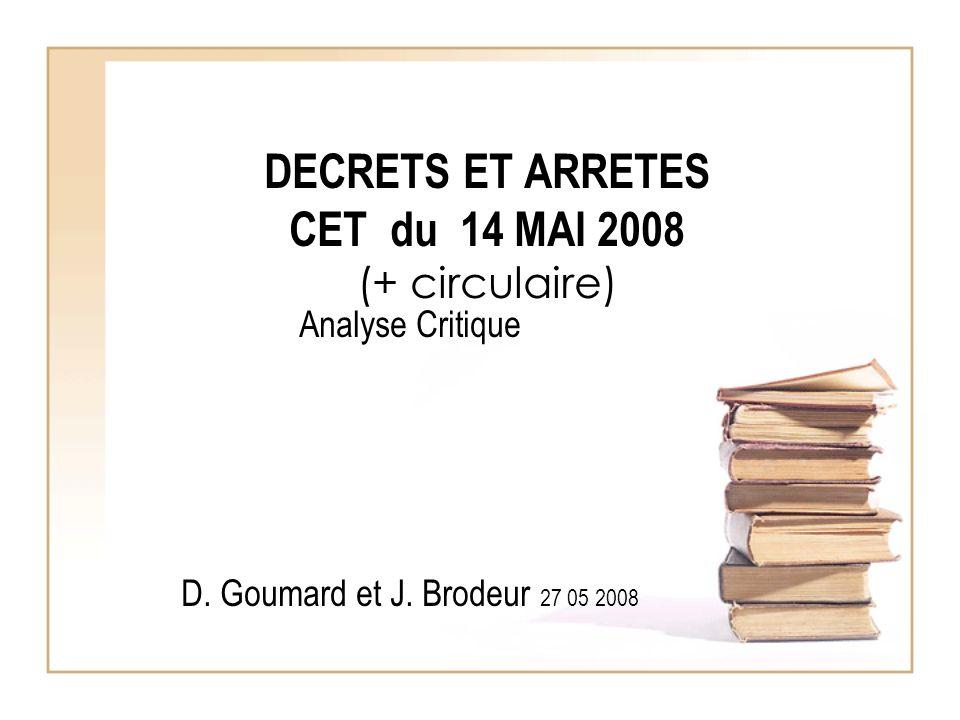 DECRETS ET ARRETES CET du 14 MAI 2008 (+ circulaire) Analyse Critique D.