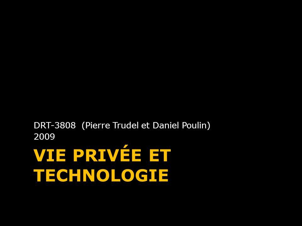 VIE PRIVÉE ET TECHNOLOGIE DRT-3808 (Pierre Trudel et Daniel Poulin) 2009