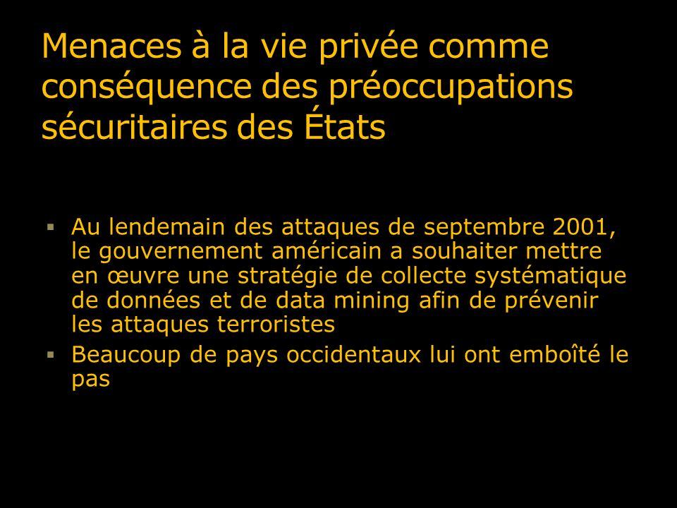 Menaces à la vie privée comme conséquence des préoccupations sécuritaires des États Au lendemain des attaques de septembre 2001, le gouvernement améri