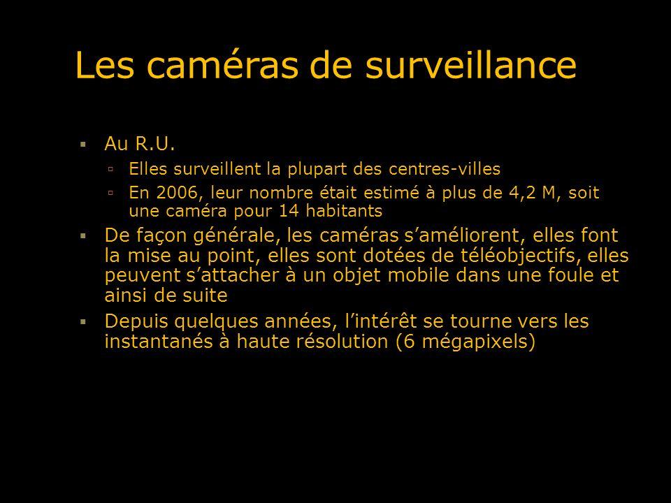 Les caméras de surveillance Au R.U. Elles surveillent la plupart des centres-villes En 2006, leur nombre était estimé à plus de 4,2 M, soit une caméra