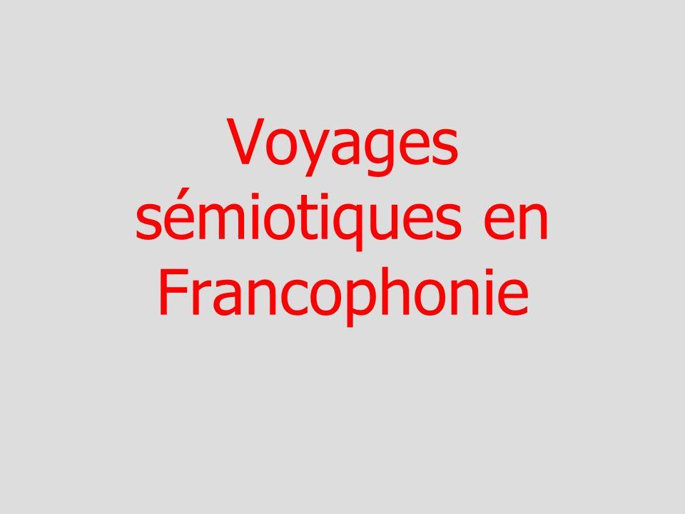 Voyages sémiotiques en Francophonie