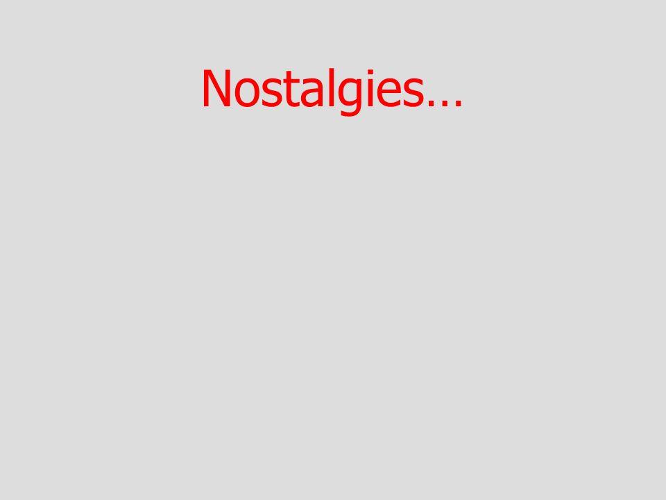 Nostalgies…