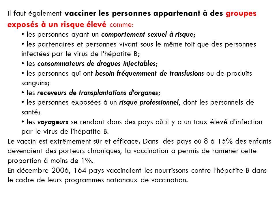 Il faut également vacciner les personnes appartenant à des groupes exposés à un risque élevé comme: les personnes ayant un comportement sexuel à risqu
