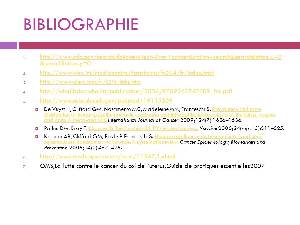 BIBLIOGRAPHIE 1. http://www.cdc.gov/search.do?queryText=liver+cancer&action=search&searchButton.x=0 &searchButton.y=0 http://www.cdc.gov/search.do?que