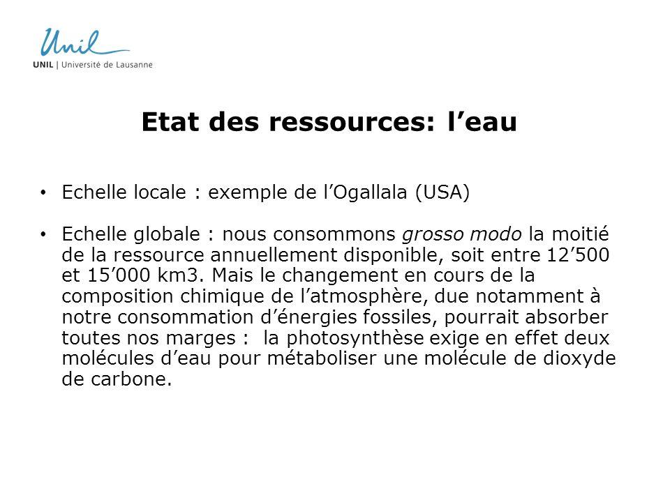 Etat des ressources: leau Echelle locale : exemple de lOgallala (USA) Echelle globale : nous consommons grosso modo la moitié de la ressource annuelle