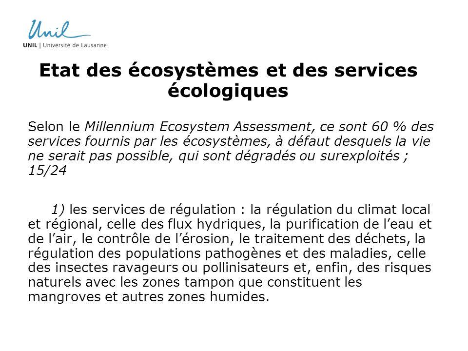 Etat des écosystèmes et des services écologiques Selon le Millennium Ecosystem Assessment, ce sont 60 % des services fournis par les écosystèmes, à dé
