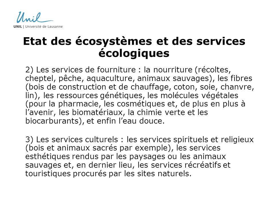 2) Les services de fourniture : la nourriture (récoltes, cheptel, pêche, aquaculture, animaux sauvages), les fibres (bois de construction et de chauff
