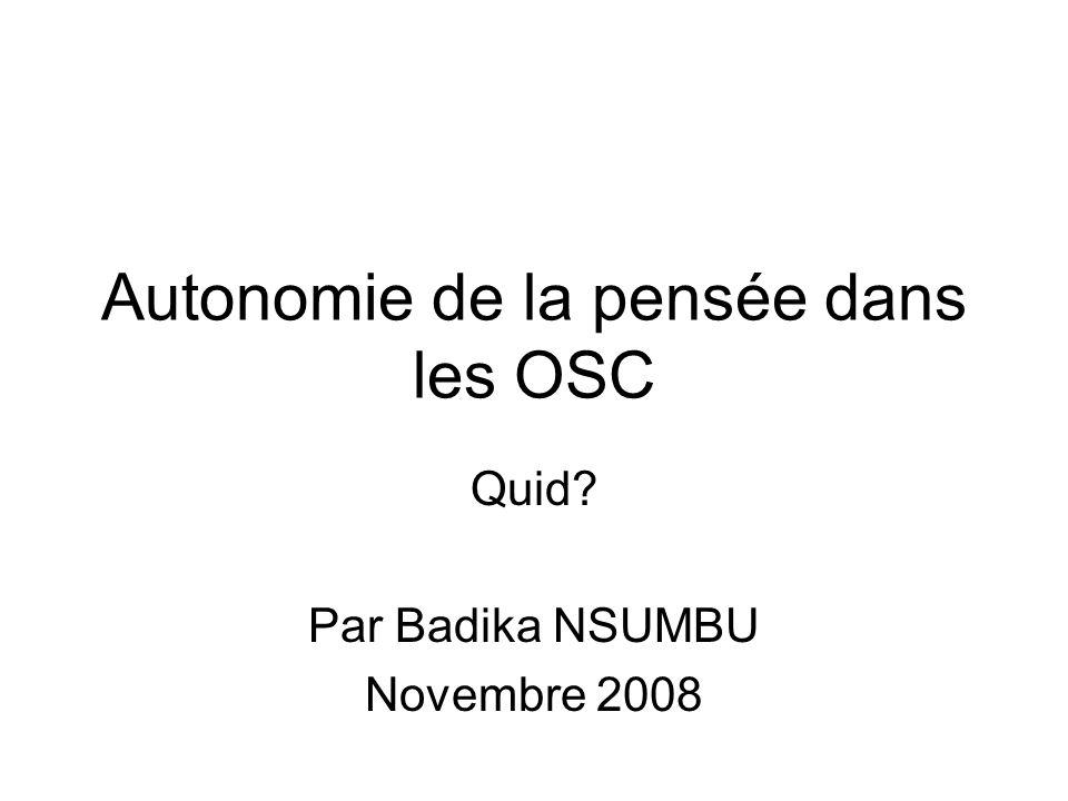 Autonomie de la pensée dans les OSC Quid Par Badika NSUMBU Novembre 2008