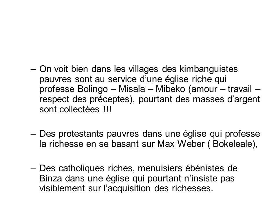 –On voit bien dans les villages des kimbanguistes pauvres sont au service dune église riche qui professe Bolingo – Misala – Mibeko (amour – travail – respect des préceptes), pourtant des masses dargent sont collectées !!.