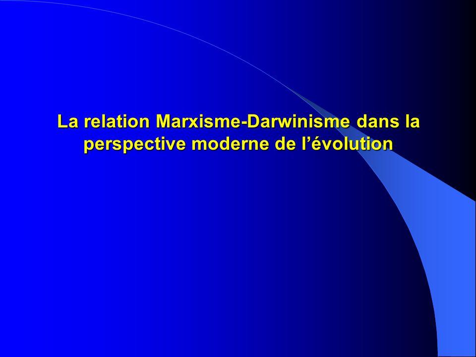La relation Marxisme-Darwinisme dans la perspective moderne de lévolution
