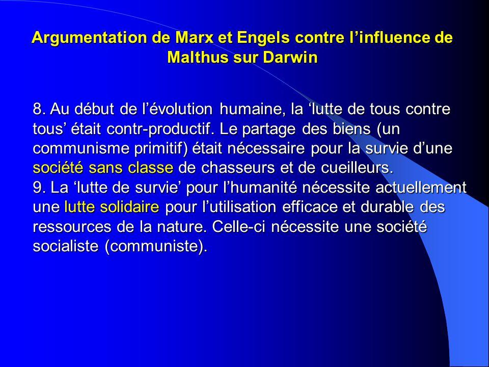 Argumentation de Marx et Engels contre linfluence de Malthus sur Darwin 8. Au début de lévolution humaine, la lutte de tous contre tous était contr-pr