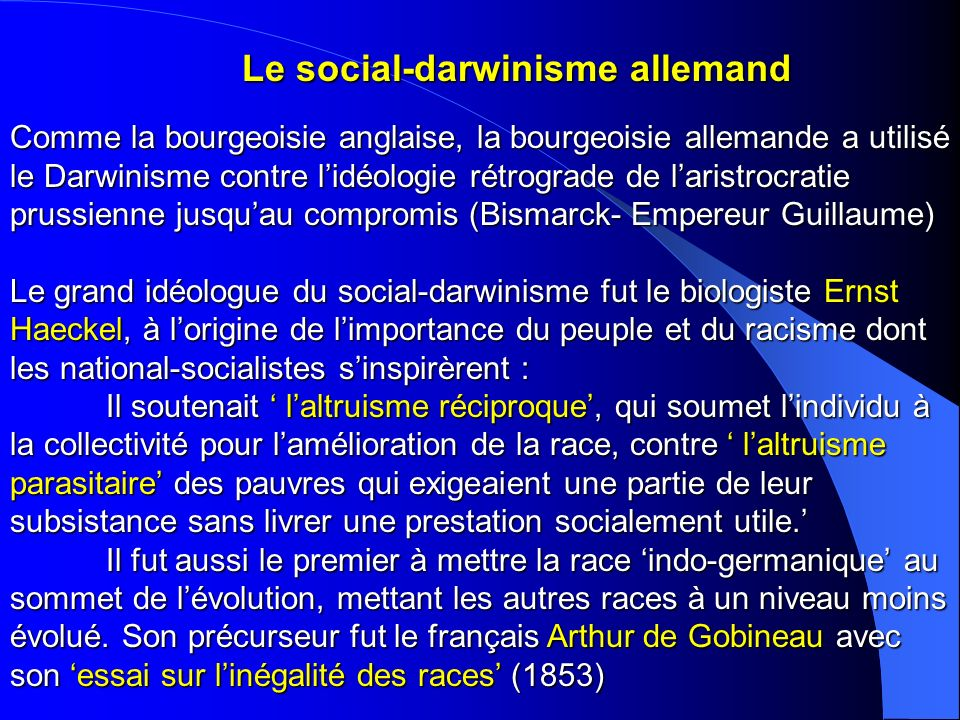 Le social-darwinisme allemand Comme la bourgeoisie anglaise, la bourgeoisie allemande a utilisé le Darwinisme contre lidéologie rétrograde de laristro