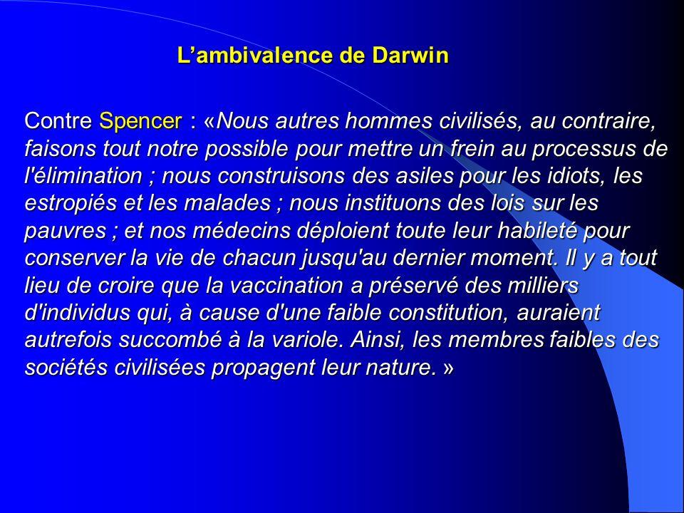 Lambivalence de Darwin Contre Spencer : «Nous autres hommes civilisés, au contraire, faisons tout notre possible pour mettre un frein au processus de