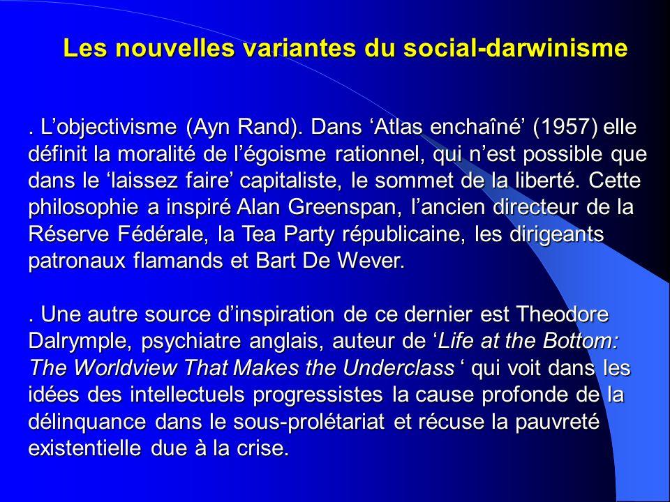 Les nouvelles variantes du social-darwinisme. Lobjectivisme (Ayn Rand). Dans Atlas enchaîné (1957) elle définit la moralité de légoisme rationnel, qui