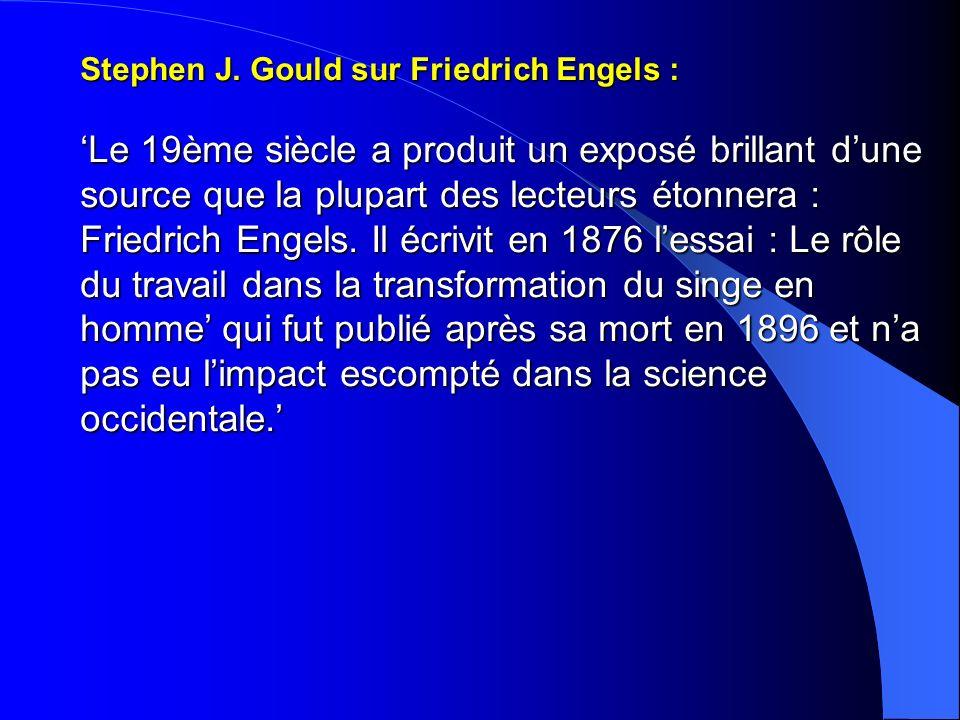 Stephen J. Gould sur Friedrich Engels : Le 19ème siècle a produit un exposé brillant dune source que la plupart des lecteurs étonnera : Friedrich Enge