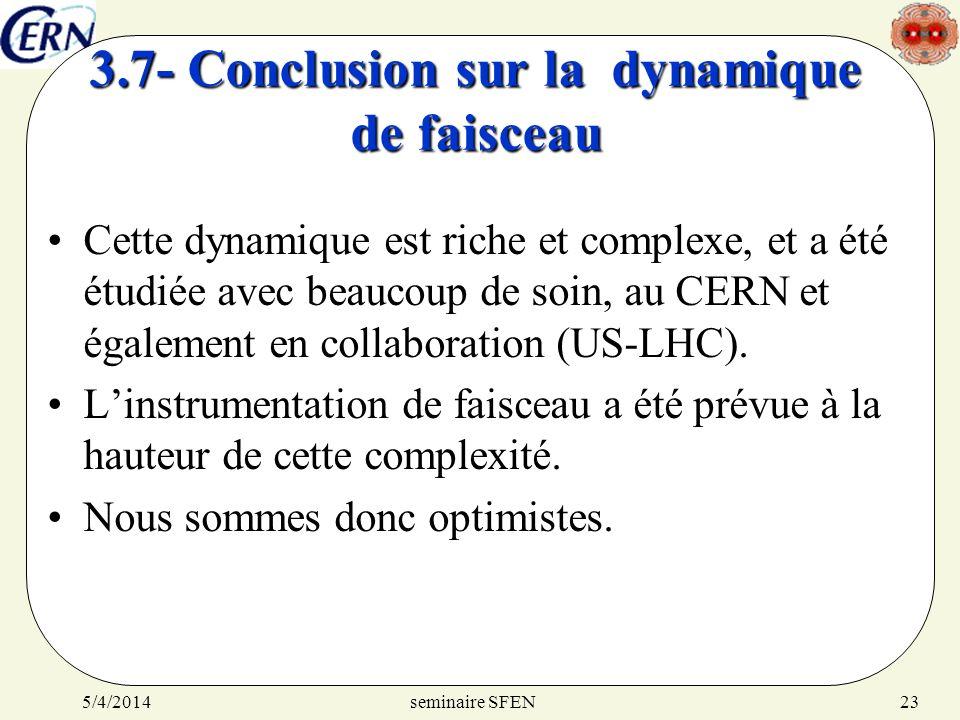 Cette dynamique est riche et complexe, et a été étudiée avec beaucoup de soin, au CERN et également en collaboration (US-LHC). Linstrumentation de fai