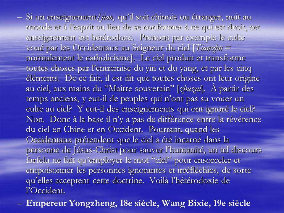 –Si un enseignement/jiao, quil soit chinois ou étranger, nuit au monde et à lesprit au lieu de se conformer à ce qui est droit, cet enseignement est hétérodoxe.