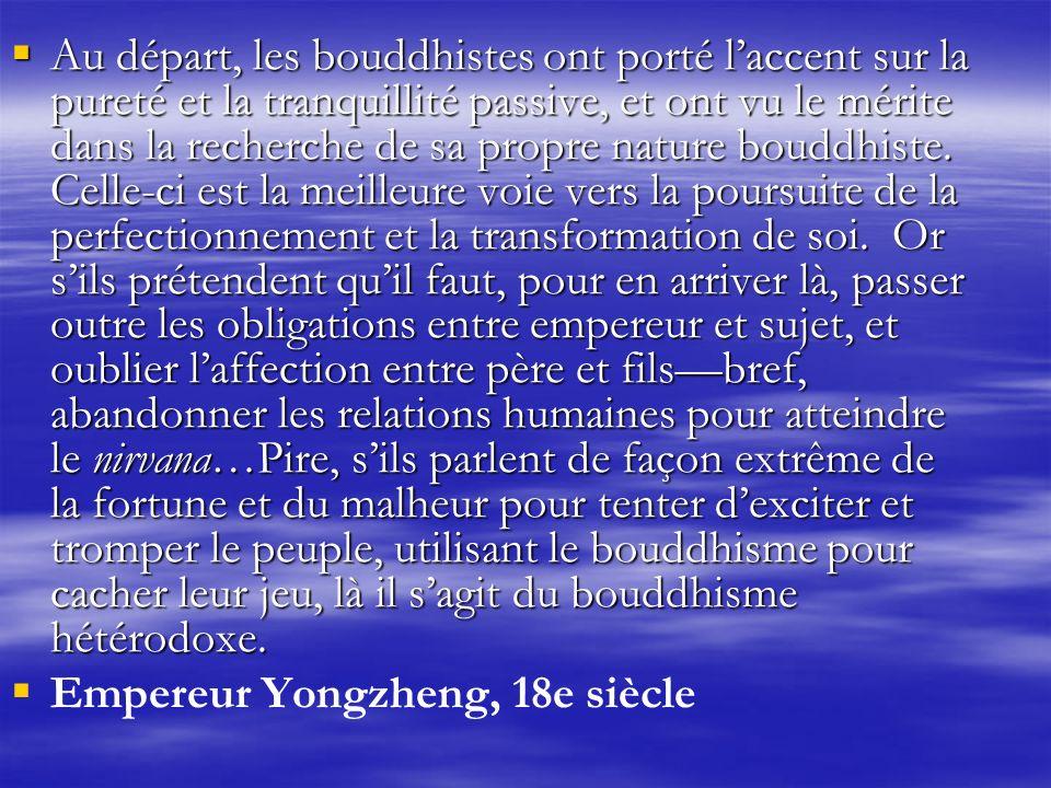 Au départ, les bouddhistes ont porté laccent sur la pureté et la tranquillité passive, et ont vu le mérite dans la recherche de sa propre nature bouddhiste.