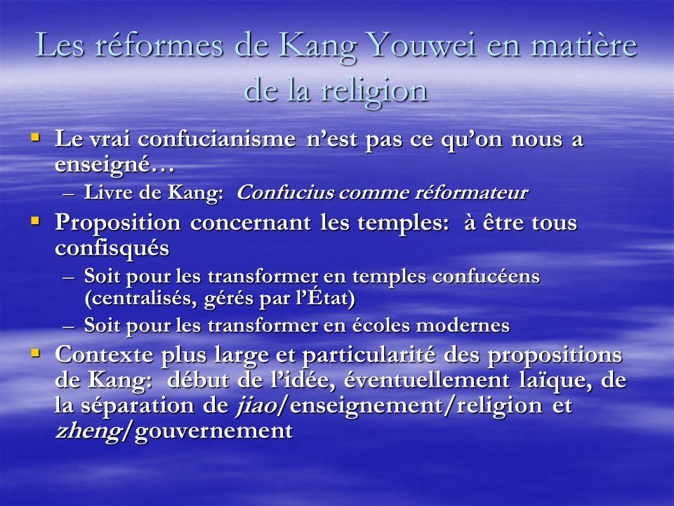 Les réformes de Kang Youwei en matière de la religion Le vrai confucianisme nest pas ce quon nous a enseigné… Le vrai confucianisme nest pas ce quon n