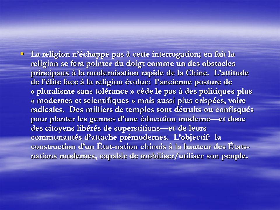 La religion néchappe pas à cette interrogation; en fait la religion se fera pointer du doigt comme un des obstacles principaux à la modernisation rapi