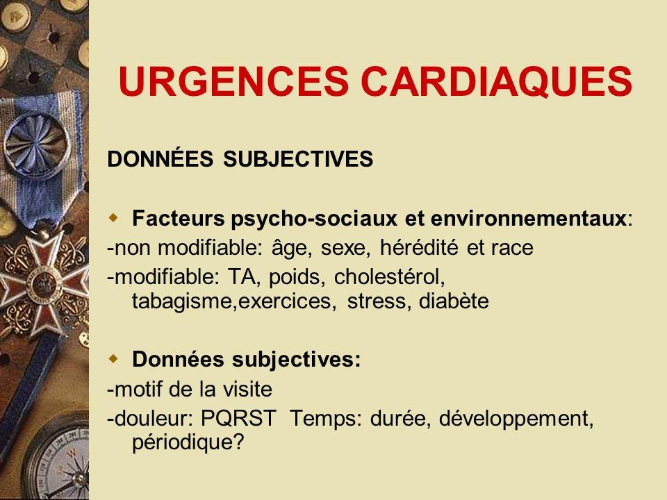 URGENCES CARDIAQUES -dyspnée Difficulté à respirer Orthopnée Nocturne -toux Sèche, hémoptysie -perte de conscience.