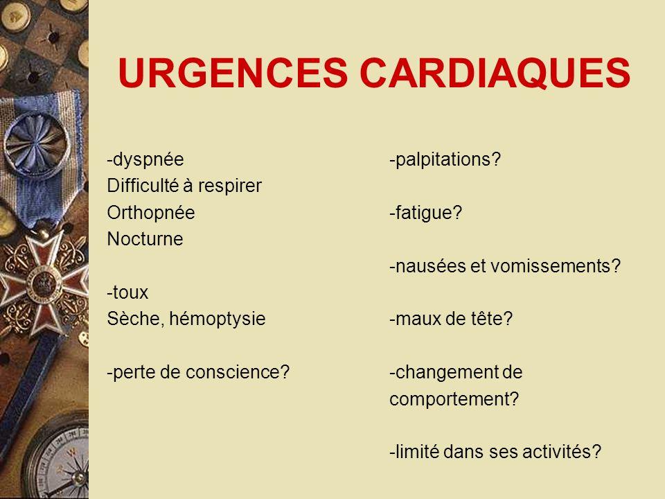 URGENCES CARDIAQUES -accident, quand, où .(événement) -histoire médicale *Pbs coronariens.