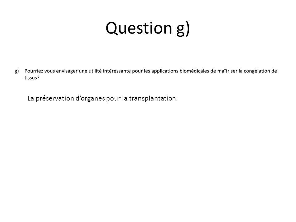 Question g) La préservation dorganes pour la transplantation.