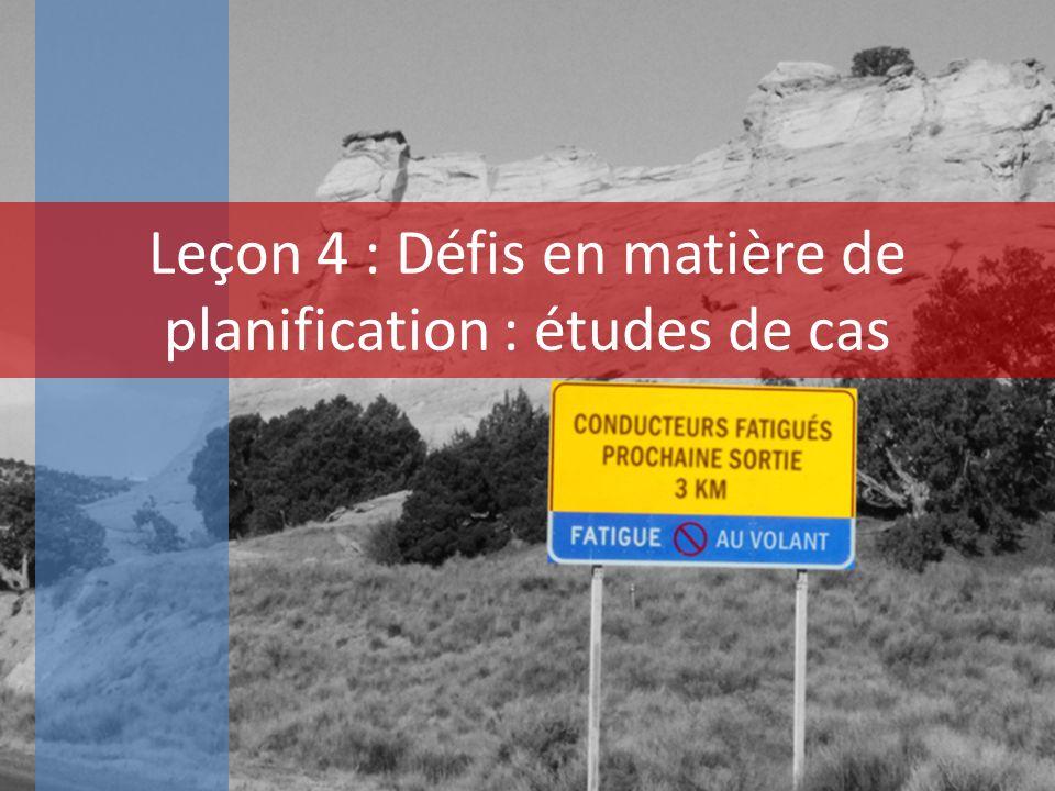 Leçon 4 : Défis en matière de planification : études de cas