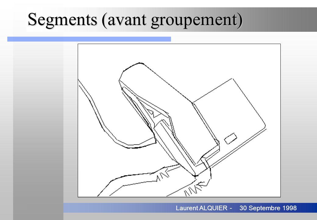 30 Septembre 1998Laurent ALQUIER - Segments (avant groupement)