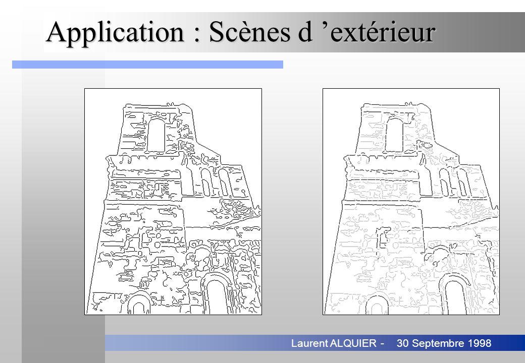 30 Septembre 1998Laurent ALQUIER - Application : Scènes d extérieur