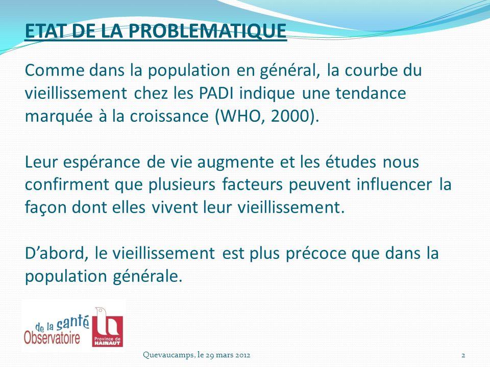 Ensuite, le vieillissement avec déficience « ne se distingue pas, fondamentalement, du vieillissement habituel de la population générale.