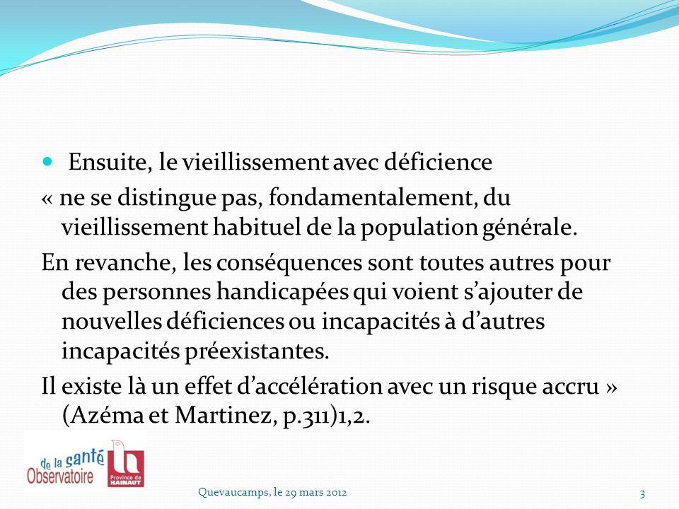 Espérance de vie des personnes trisomiques et de la population générale 4Quevaucamps, le 29 mars 2012