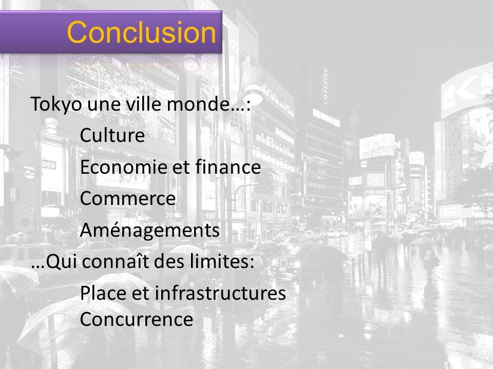 Tokyo une ville monde…: Culture Economie et finance Commerce Aménagements …Qui connaît des limites: Place et infrastructures Concurrence