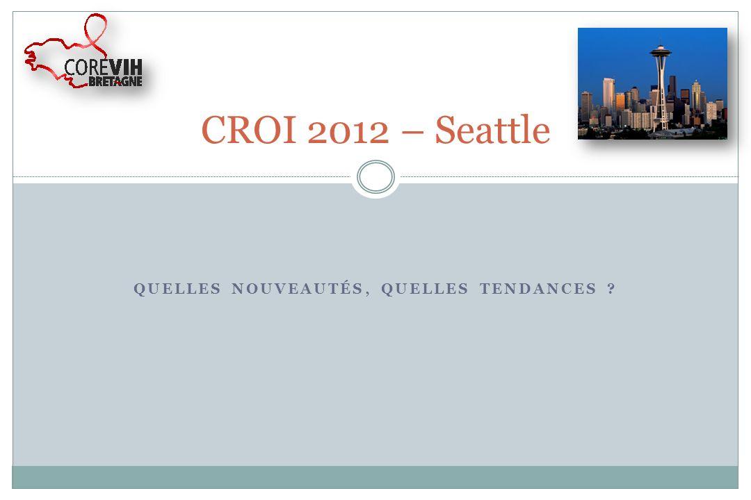 QUELLES NOUVEAUTÉS, QUELLES TENDANCES ? CROI 2012 – Seattle