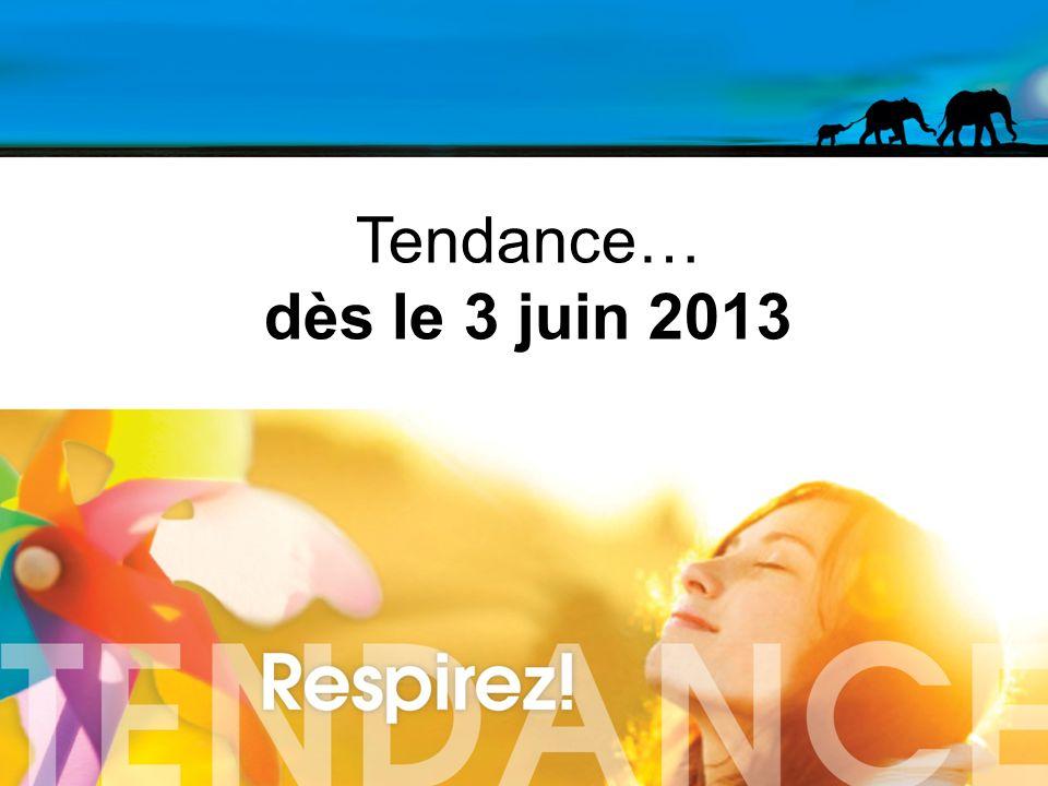 43 Tendance… dès le 3 juin 2013