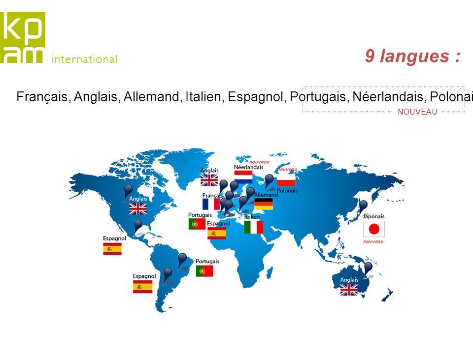 9 langues : Français, Anglais, Allemand, Italien, Espagnol, Portugais, Néerlandais, Polonais, Japonais. NOUVEAU