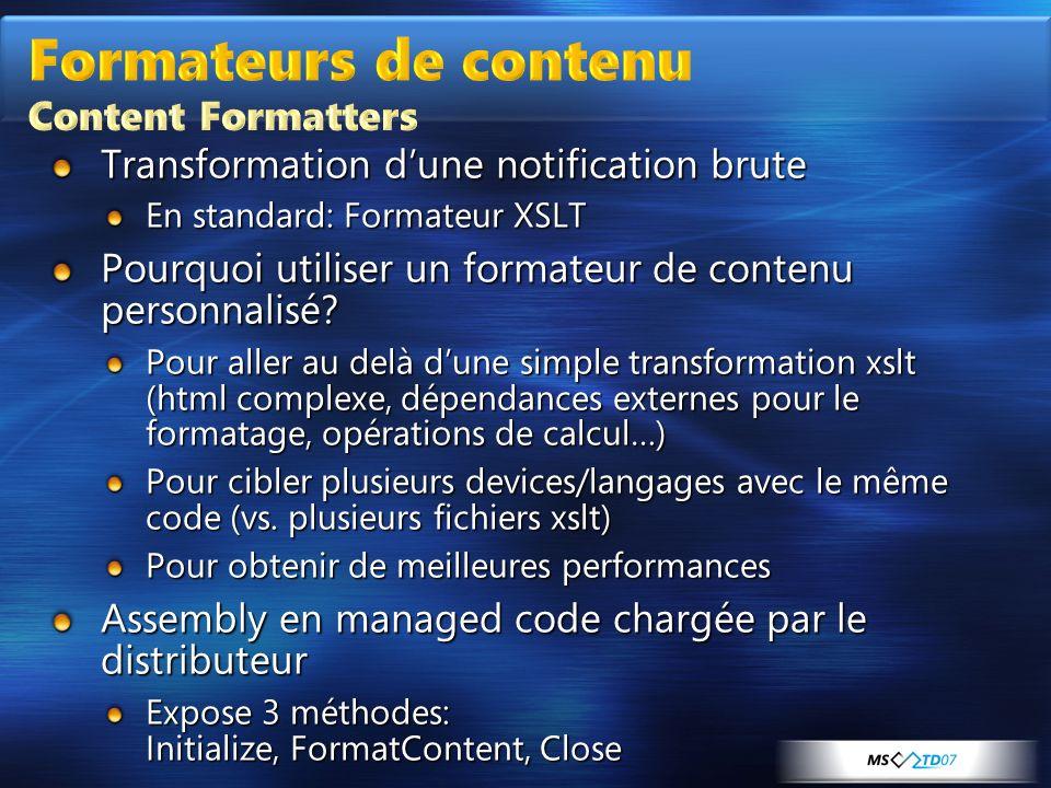 Transformation dune notification brute En standard: Formateur XSLT Pourquoi utiliser un formateur de contenu personnalisé? Pour aller au delà dune sim