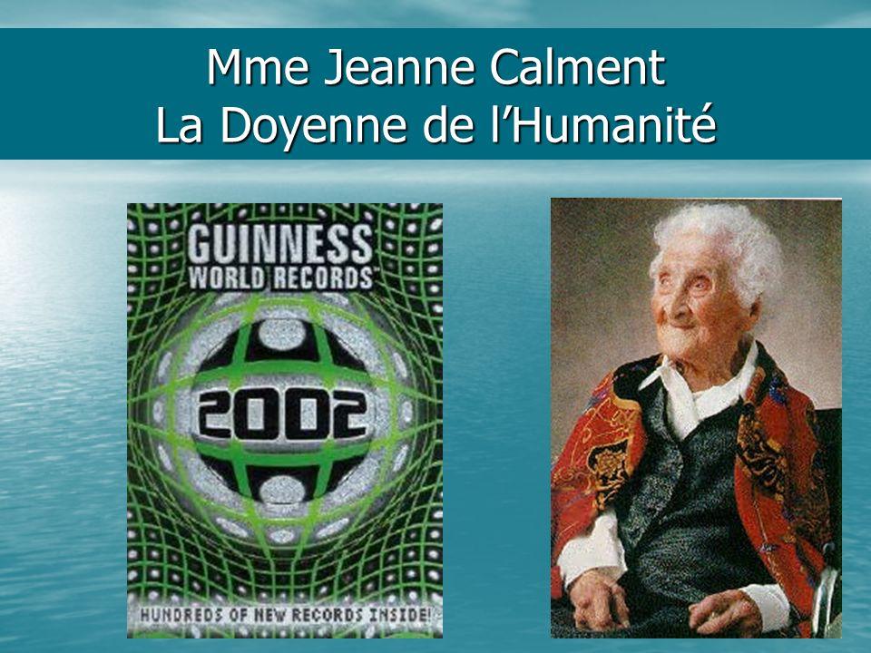 Mme Jeanne Calment La Doyenne de lHumanité