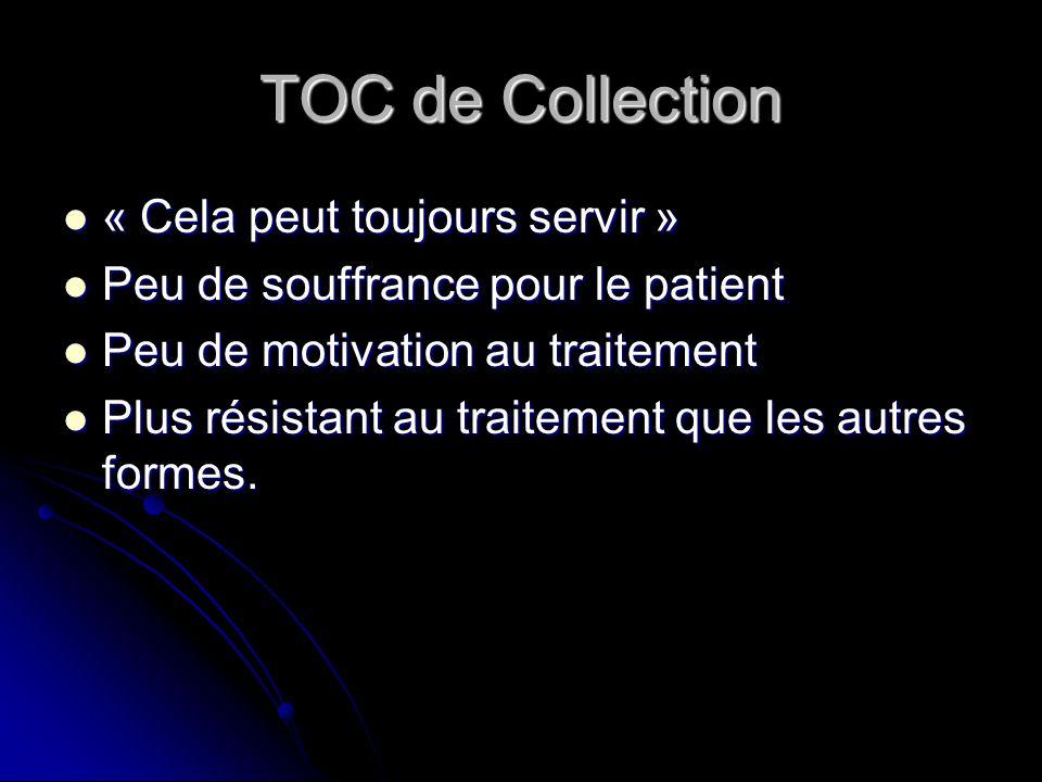 TOC de Collection « Cela peut toujours servir » « Cela peut toujours servir » Peu de souffrance pour le patient Peu de souffrance pour le patient Peu