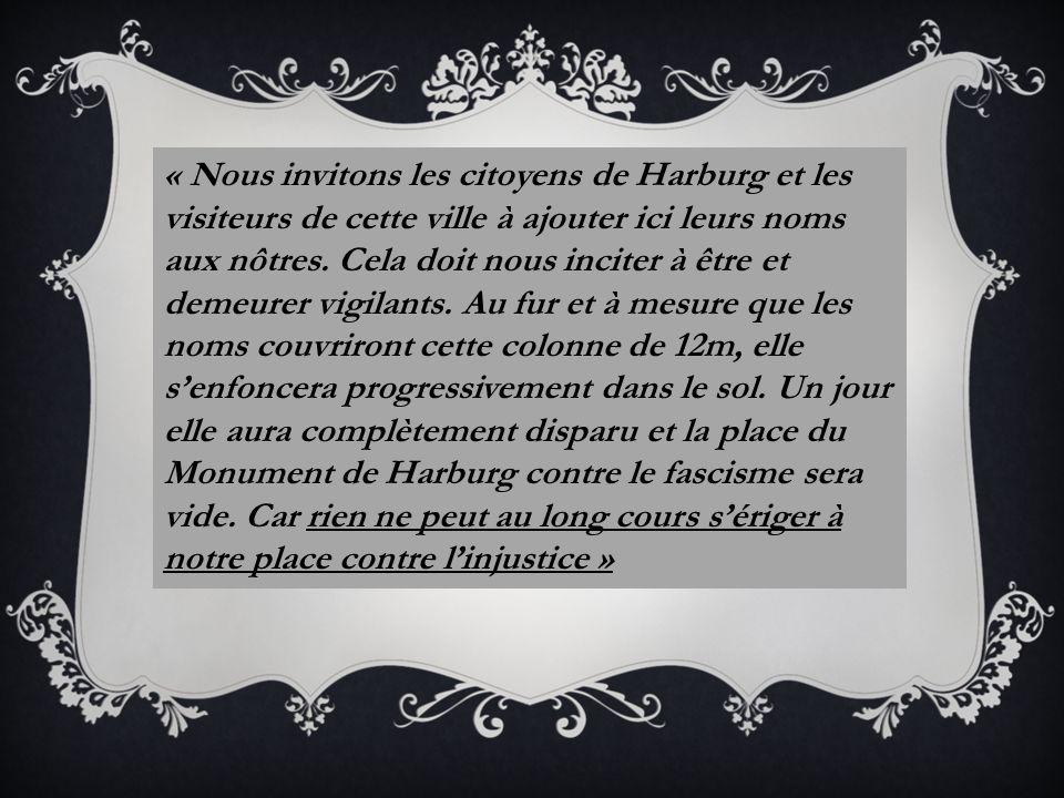 « Nous invitons les citoyens de Harburg et les visiteurs de cette ville à ajouter ici leurs noms aux nôtres.