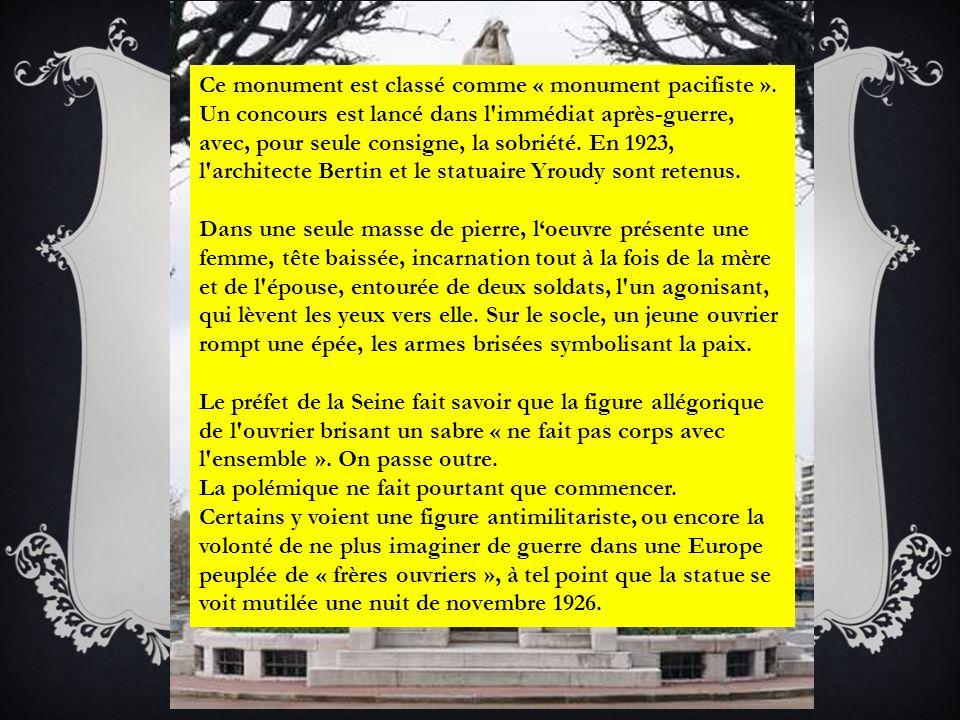 POUR SE SOUVENIR DE QUOI .Ce monument est classé comme « monument pacifiste ».