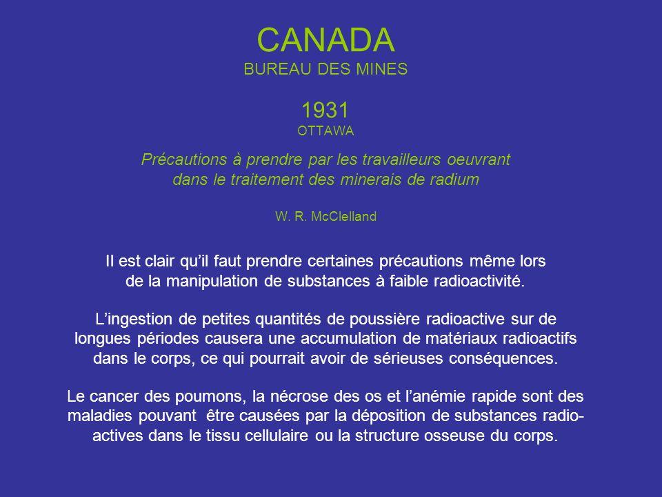 CANADA BUREAU DES MINES 1931 OTTAWA Précautions à prendre par les travailleurs oeuvrant dans le traitement des minerais de radium W. R. McClelland Il