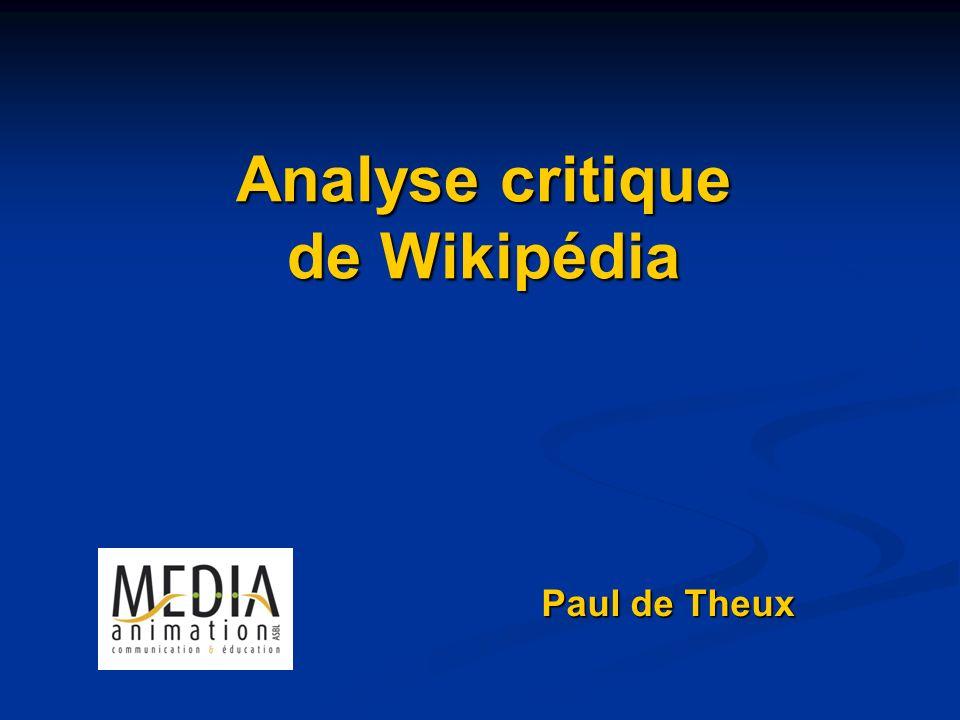 Analyse critique de Wikipedia Critique principale : la validation des données nest pas exercée par des experts