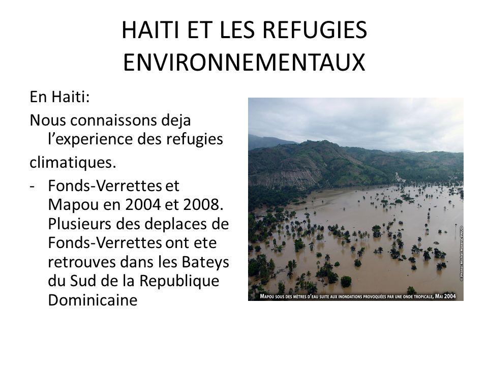 HAITI ET LES REFUGIES ENVIRONNEMENTAUX En Haiti: Nous connaissons deja lexperience des refugies climatiques.