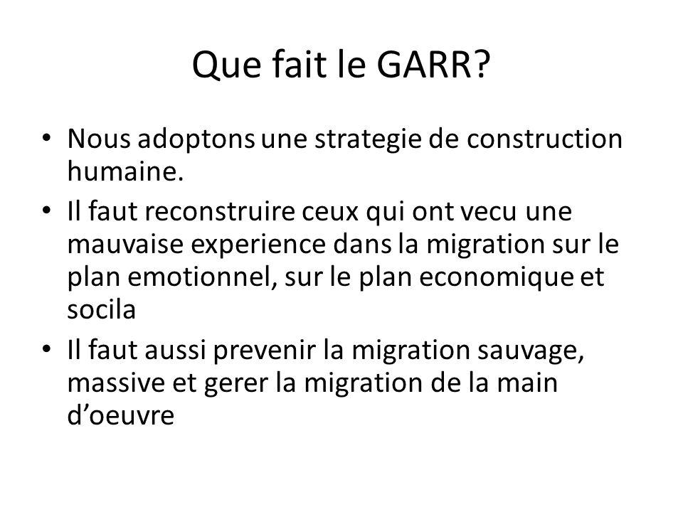 Que fait le GARR.Nous adoptons une strategie de construction humaine.