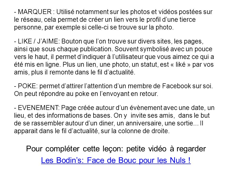 - MARQUER : Utilisé notamment sur les photos et vidéos postées sur le réseau, cela permet de créer un lien vers le profil dune tierce personne, par ex