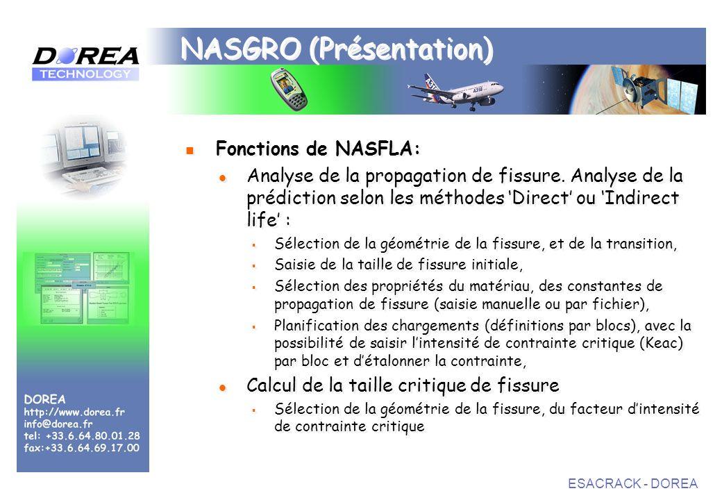 ESACRACK - DOREA NASGRO (Présentation) Fonctions de NASFLA: Analyse de la propagation de fissure.