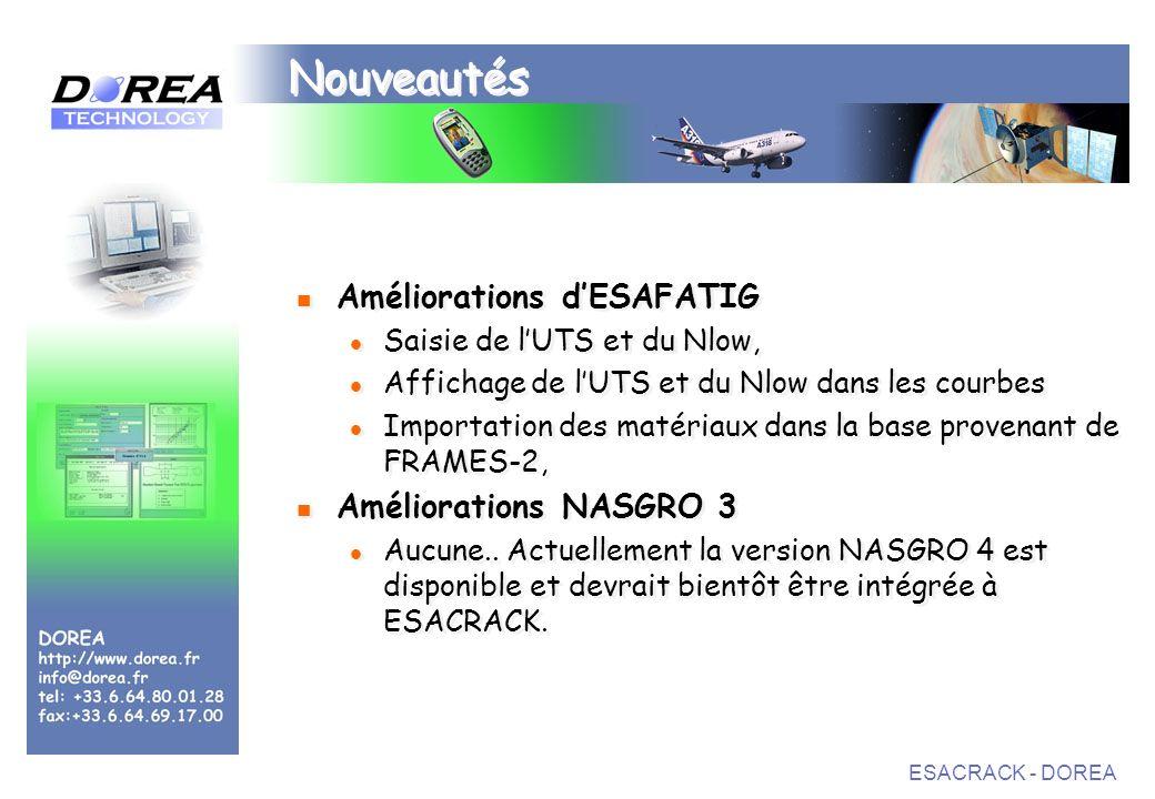 ESACRACK - DOREA Nouveautés Améliorations dESAFATIG Saisie de lUTS et du Nlow, Affichage de lUTS et du Nlow dans les courbes Importation des matériaux dans la base provenant de FRAMES-2, Améliorations NASGRO 3 Aucune..