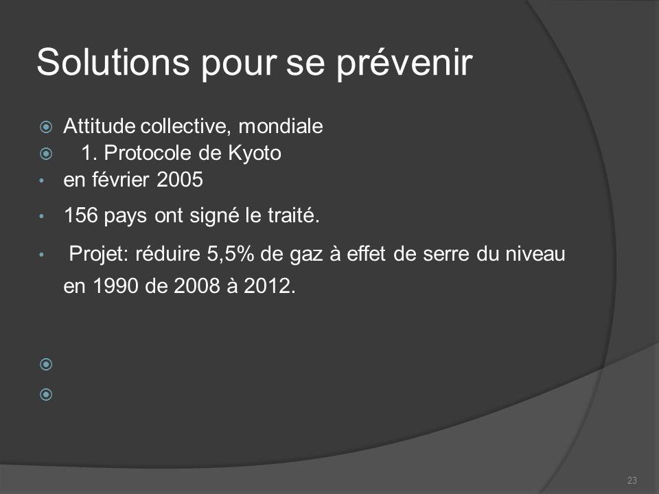 23 Solutions pour se prévenir Attitude collective, mondiale 1.